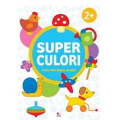 Superculori. Coloram dupa model 2+ ani - Editura Litera