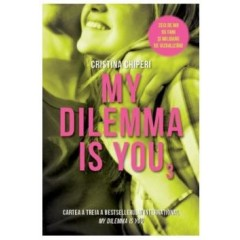 My dilemma is you (vol. 3)