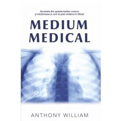 Medium medical - Anthony William - Editura Adevar Divin