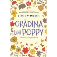 Gradina lui Poppy - Holly Webb - Editura Litera