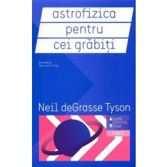 Astrofizica pentru cei grabiti / Astrophysics for People in a Hurry