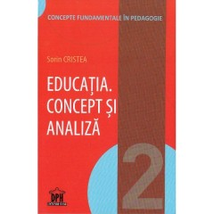 Educatia. Concept si analiza - volumul 2