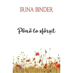 Pana la sfarsit - Irina Binder - Editura For You