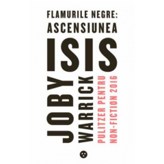 Flamurile negre: Ascensiunea ISIS - Joby Warrick - Editura Black Button Books