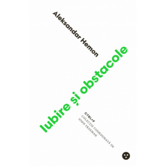Iubire si obstacole - Aleksandar Hemon - Editura Black Button Books