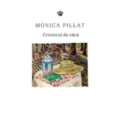Croitorul de carti - Monica Pillat - Editura Baroque Books and Arts