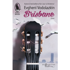 Brisbane - Evgheni Vodolazkin - Editura Humanitas Fiction