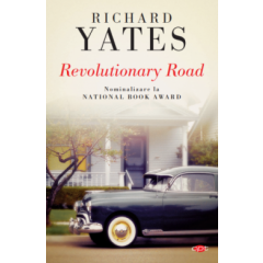 Revolutionary Road - Richard Yates - Editura Litera