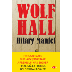 Wolf Hall - Hilary Mantel - Editura Litera