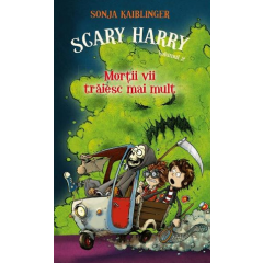 Scary Harry, vol 2. Mortii vii traiesc mai mult - Sonja Kaiblinger - Editura Rao