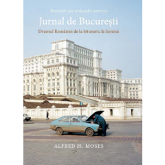 Jurnal de Bucuresti - Alfred H. Moses - Editura Art