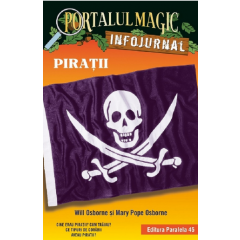 Portalul magic. Infojurnal. Piratii - Will Osborne, Mary Pope Osborne - Editura Paralela 45