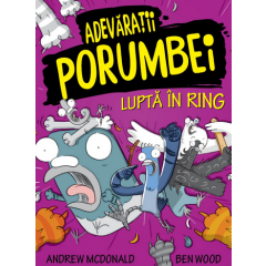 Adevaratii porumbei. Vol. 5. Lupta in ring - Andrew Mcdonald, Ben Wood - Editura Publisol