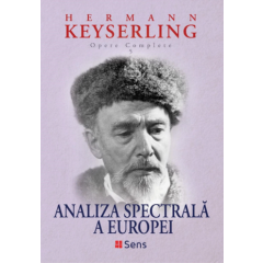 Analiza spectrala a Europei - Herman Keyserling - Editura Sens