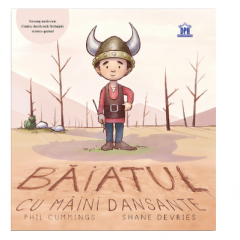 Baiatul cu maini dansante - Phil Cummings, Shane Devries - Editura Didactica Publishing House