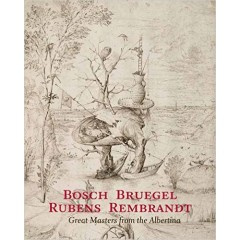 Bosch, Brueghel, Rubens, Rembrandt: Masterpieces of the Albertina