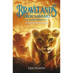 Bravelands. Eroii savanei (Vol. 1). O haita dezbinata - Erin Hunter - Editura All