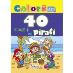 Coloram 40 imagini cu pirati - Editura Erc Press