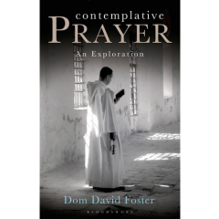 Contemplative Prayer. A New Framework - Dom David Foster - Editura Bloomsbury