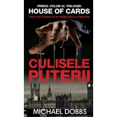 Culisele puterii. Primul volum al trilogiei House of Cards