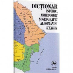 Dictionar istoric, arheologic si geografic al romanilor