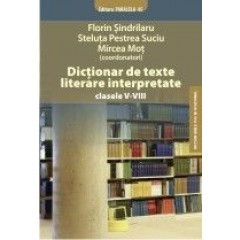 Dictionar de texte literare interpretate V-VIII