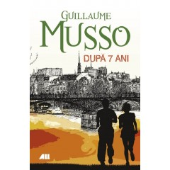 Dupa 7 ani - Guillaume Musso - Editura All