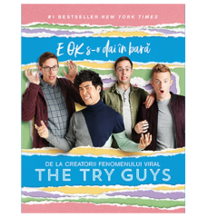 E OK s-o dai in bara - The Try Guys - Editura Lifestyle