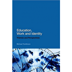 Education, Work and Identity: Themes and Perspectives - Michael Tomlinson - Editura Bloomsbury