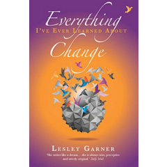 Everything I've Ever Learned About Change - Lesley Garner - Editura Hay House