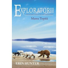 Exploratorii (Vol. 8). Marea Topita - Erin Hunter - Editura All