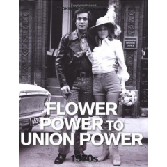 Flower Power to Union Power. 1970s - James Harpur - Editura Reader's Digest