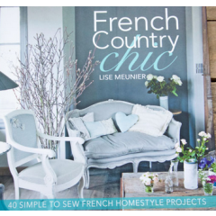 French Country Chic: 40 Simple to Sew French Homestyle Projects - Lise Meunier - Editura David and Charles