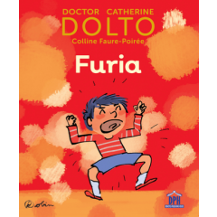 Furia - Dr. Catherine Dolto, Colline Faure-Poiree - Editura Didactica Publishing House
