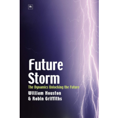 Future Storm - Robin Griffiths, William Houston - Editura Harriman House
