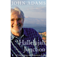 Hallelujah Junction - John Adams - Editura Faber & Faber