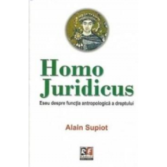 Homo juridicus - Alain Supiot - Editura Rosetti International
