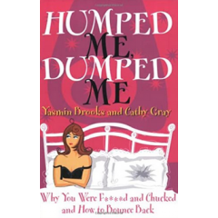Humped Me, Dumped Me. Why You Were F****d and Chucked and How to Bounce Back - Yasmin Brooks, Cathy Gray - Editura Michael O'Mara Books