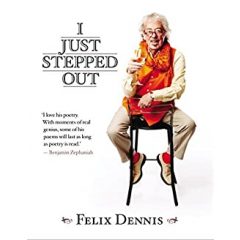 I Just Stepped Out by Felix Dennis - Felix Dennis - Editura Ebury Press