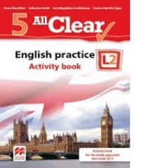 All Clear! English practice L2 - Activity book - clasa a V-a