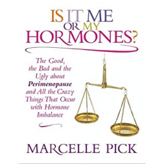 Is It Me or My Hormones? - Marcelle Pick - Editura Hay House