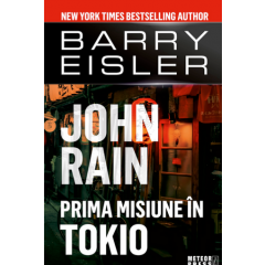 John Rain. Prima misiune in Tokio - Barry Eisler - Editura Meteor Press