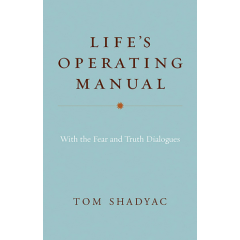 Life's Operating Manual. With the Fear and Truth Dialogues - Tom Shadyac - Editura Hay House