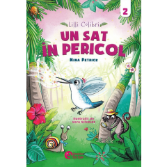 Lilli Colibri. Un sat in pericol Vol. 2 - Nina Petrick - Editura Booklet Fiction