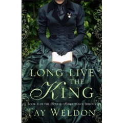 Long Live the King - Fay Weldon - Editura Head of Zeus