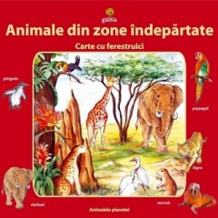 Animale din zone indepartate - Carte cu ferestruici