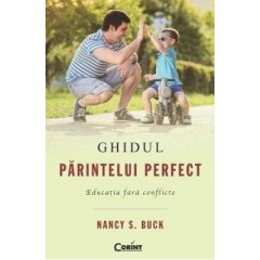 Ghidul parintelui perfect. Educatia fara conflicte - Nancy S. Buck - Editura Corint