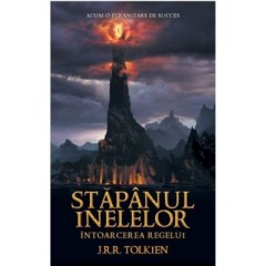 Intoarcerea Regelui. Stapanul Inelelor Vol. 3 / The Lord of the Rings: The Return of the King - J.R.R. Tolkien - Editura Rao