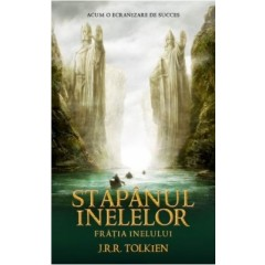 Stapanul Inelelor Vol. 1 - Fratia Inelului / The Lord of the Rings: The Fellowship of the Ring - J.R.R. Tolkien - Editura Rao