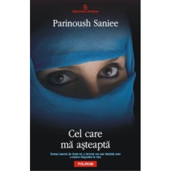Cel care ma asteapta - Parinoush Saniee - Editura Polirom